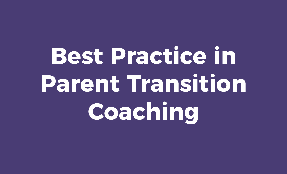 Best Practice in Parent Transition Coaching