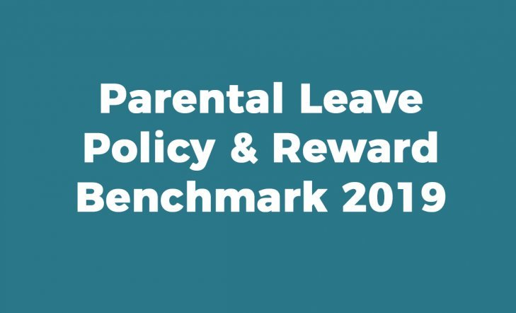 Parental Leave Policy & Reward Benchmark 2019